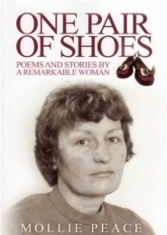One Pair of Shoes: Poems and Stories by a Remarkable Woman by Mollie Peace