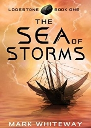 Lodestone Book One: The Sea of Storms by Mark Whiteway