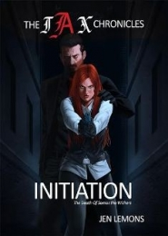 The JAX Chronicles: INITIATION by Jen Lemons