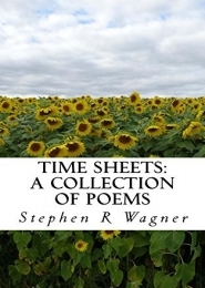 Time Sheets, A Collection of Poems by Stephen Wagner