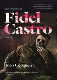 The Tragedy of Fidel Castro by João Cerqueira