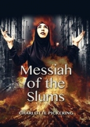 Messiah of the Slums by Charlotte Pickering