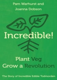 Incredible! Plant Veg, Grow a Revolution by Joanna Dobson