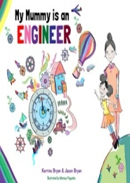 My Mummy is an Engineer by Kerrine Bryan, Jason Bryan