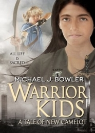 Warrior Kids: A Tale of New Camelot by Michael Bowler