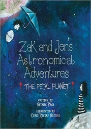 Zak and Jen's Astronomical Adventures: The Petal Planet by Natalie Page, (Illustrator, Chris Rivers Nuttall)