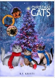 Christmas Cats by R F Kristi