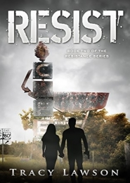 Resist: Book Two of the Resistance Series by Tracy Lawson