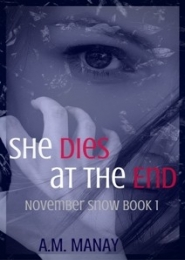 She Dies at the End by A. M. Manay