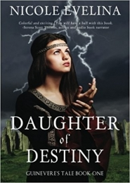 Daughter of Destiny (Guinevere's Tale: Book 1) by Nicole Evelina