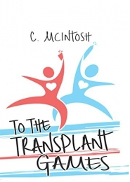 To the Transplant Games by Caroline McIntosh