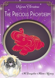 The Precious Pachyderm (An Evangeline Adams Mystery Book 1)  by Karen Christino