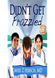 Didn't Get Frazzled by David Z Hirsch