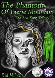The Phantom of Faerie Mountain by E M McIntyre