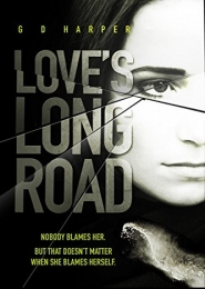 Loves' Long Road by G D Harper