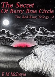 The Secret of Berry Brae Circle by E. M. McIntyre