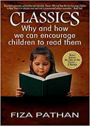 CLASSICS: Why and how we can encourage children to read them by Fiza Pathan