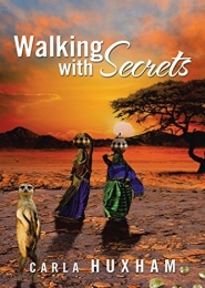 Walking with Secrets by Carla Huxham