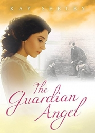 The Guardian Angel by Kay Seeley