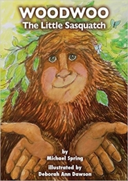 Woodwoo: The Little Sasquatch by Michael Spring