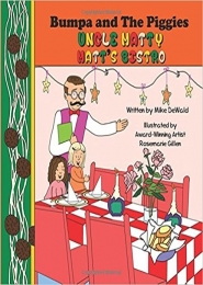 Bumpa and The Piggies: Uncle Matty Matt's Bistro by Mike DeWald