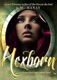 Hexborn by A M Manay