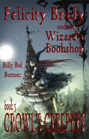 Crowls Creepers BOOK FIVE (Felicity Brady and the Wizard's Bookshop)