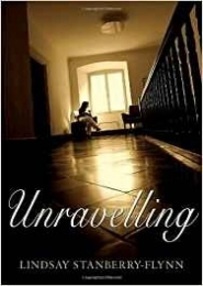 Unravelling by Lindsay Stanberry-Flynn