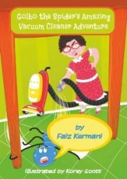Golbo the Spider's Amazing Vacuum Cleaner Adventure by Faiz Kermani