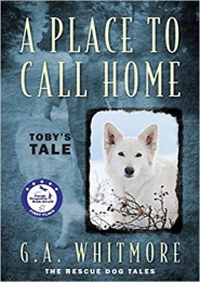 A Place to Call Home, Toby's Tale by G A Whitmore