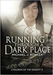 Running Through A Dark Place by Michael Bowler