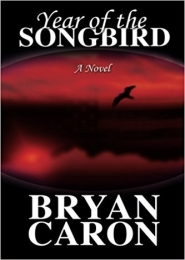 Year of the Songbird by Bryan Caron