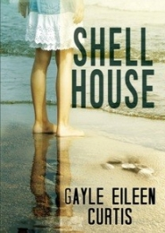 Shell House by Gayle Eileen Curtis