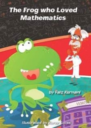 The Frog Who Loved Mathematics by Faiz Kermani