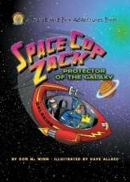 Space Cop Zack, Protector of the Galaxy by Don Winn