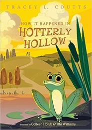 How It Happened in Hotterly Hollow by Tracey L Coutts