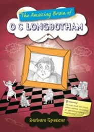 The Amazing Brain of O C Longbotham by Barbara Spencer