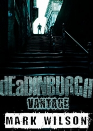 dEaDINBURGH: Vantage by Mark Wilson
