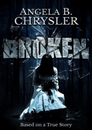 Broken by Angela B. Chrysler