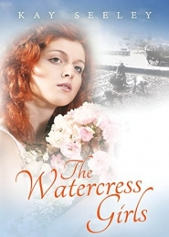 The Watercress Girls by Kay Seeley