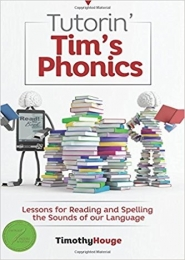 Tutorin' Tim's Phonics: Lessons by Timothy Houge