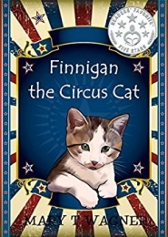 Finnigan the Circus Cat by Mary Wagner