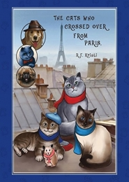 The Cats Who Crossed Over from Paris by R F Kristi