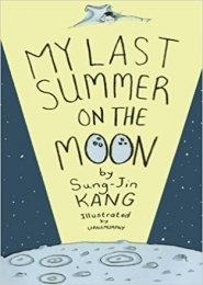 My Last Summer on the Moon by Sung-Jin Kang