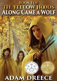 The Yellow Hoods, Along Came a Wolf by Adam Dreece