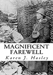 Magnificent Farewell by Karen J. Hasley