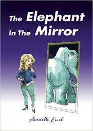 The Elephant In The Mirror by Annette Earl