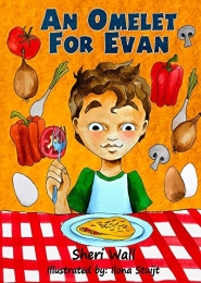 An Omelet for Evan by Sheri Wall