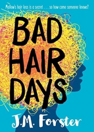 Bad Hair Days by J M Forster