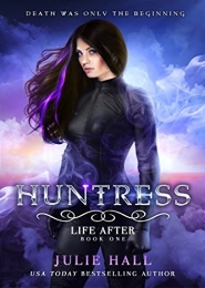 Huntress, Life After by Julie Hall
